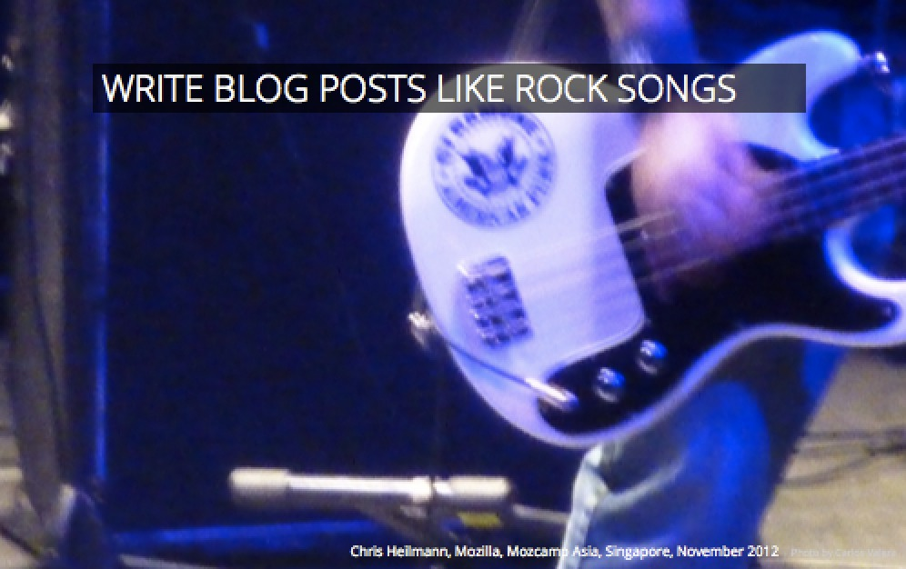 write blogs like rock songs