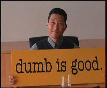 dumb is good slogan proposal from brave new world